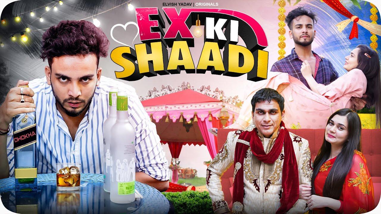 Ex Ki Shadi - || Elvish Yadav ||