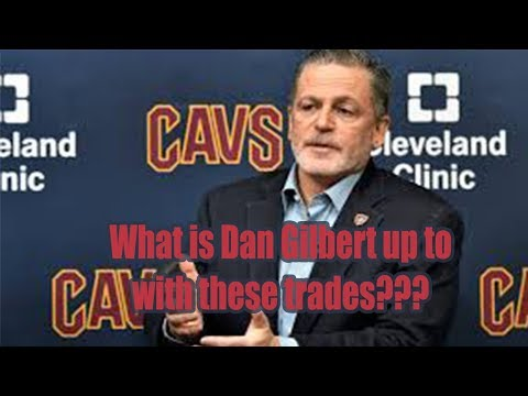 WHY did Dan Gilbert TRADE THE ENTIRE TEAM???