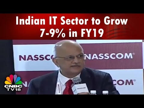 NASSCOM: Indian IT Sector to Grow 7-9% in FY19 | CNBC TV18