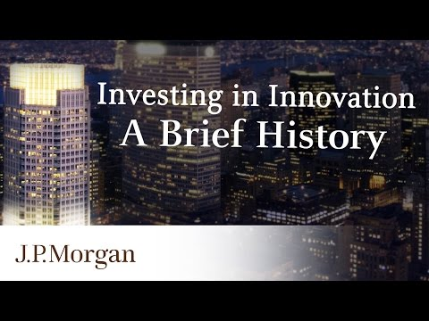 Investing in Innovation & Technology | A Brief History | J.P. Morgan