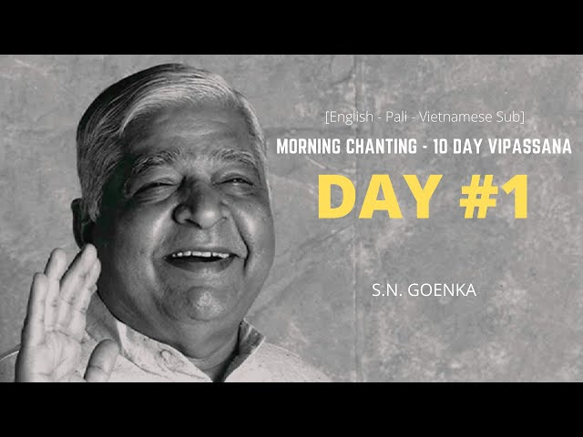 [English-Vietnamese Subtitle] Vipassana Morning Chanting - Day 1 - S.N. Goenka