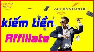 Cách kiếm tiền Affiliate với AccessTrade - Mạng tiếp thị liên kết hàng đầu VN
