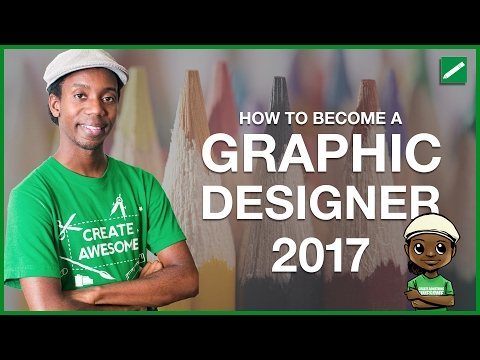 How to Become a Graphic Designer 2017: 7 Tips for Starting Your Graphic Design Career