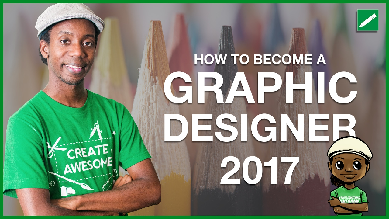 how to become a graphic designer 2017 7 tips for starting