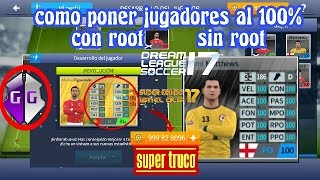 super truco dream league soccer 2017 poner los jugadores al 100% root y la data para los no root