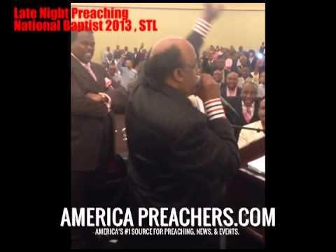 Late Night Preaching - Pastor Leroy Elliot, Sr. - National Baptist 2013 - STL