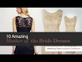 10 Amazing Mother of the Bride Dresses Wedding Dress Autumn Collection