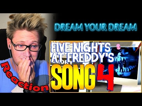 Five Nights At Freddy's 4 SONG 'Dream Your Dream' REACTION!   JUST DREAM!  