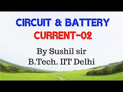 CURRENT -02 / BATTERY AND KIRCHOFF'S LAWS / IIT PHYSICS /  SUSHIL SIR / KOTA FACULTY