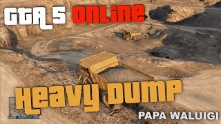 GTA 5 Online :: Heavy Dump Location :: Subscriber Request