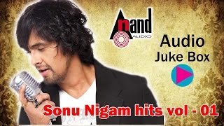 Hits Of Sonu Nigam || JUKE BOX || Kannada