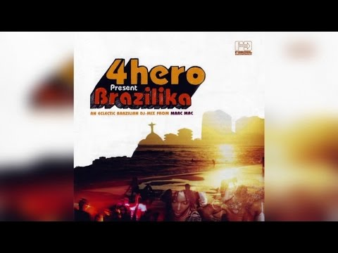 4hero presents Brazilika - (Full Album Stream)