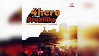 4hero presents Brazilika - (Full Album Stream)