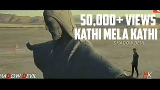 Kathi Mela Kathi ||Mass Purposeal Whatsapp Status