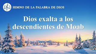 Canción cristiana | Dios exalta a los descendientes de Moab