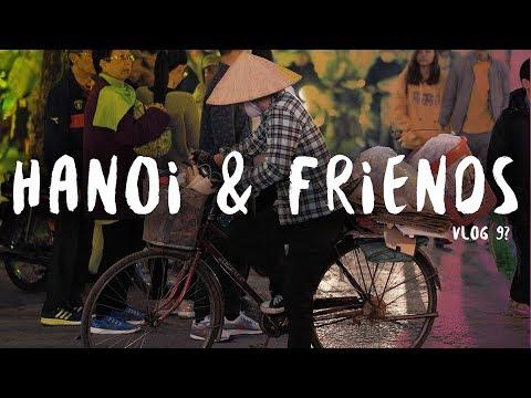 HANOI (travel vlog) & FRIENDS!