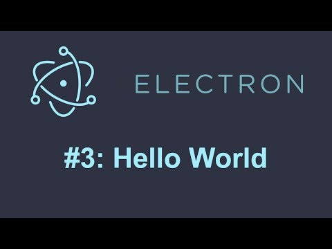 Electron Tutorial 3: Hello World