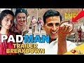 PADMAN Official Trailer Breakdown |Things You Missed | Akshay Kumar | Sonam Kapoor | Radhika Apte