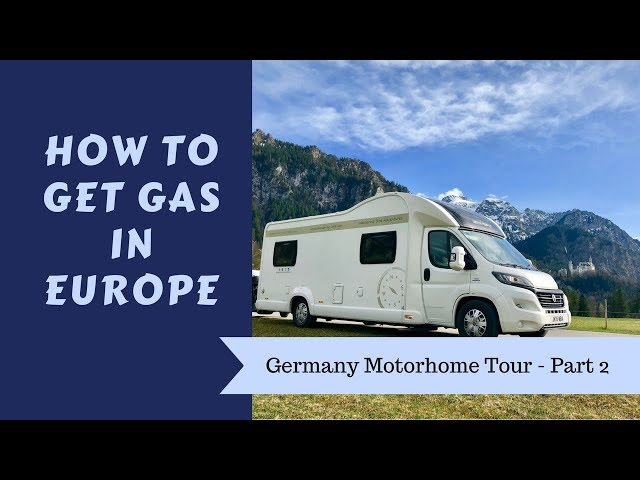 How to get gas in Europe - Germany Motorhome Road Trip Pt 2 - Vanlife & Caravanning Tips & Tricks