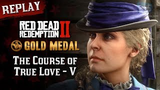 RDR2 PC - Mission #69 - The Course of True Love V [Replay & Gold Medal]