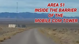 (AREA 51) INSIDE THE BARRIER OF THE MOBILE COM TOWER