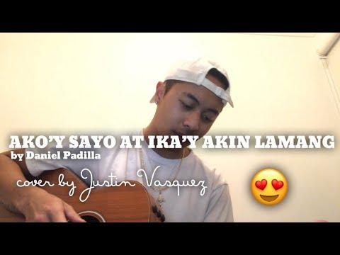 Ako'y sayo at ika'y akin lamang x cover by Justin Vasquez
