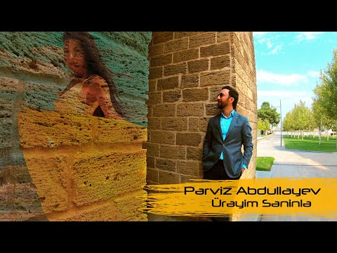 PERVIZ ABDULLAYEV Ureyim Seninle (Official Video 2019)