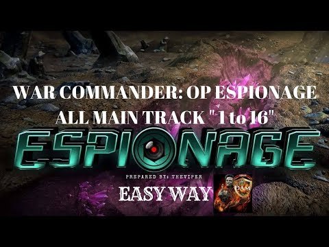 "War Commander: OP Espionage - ALL MAIN TRACK "" 1 to 16 "" 