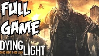 Dying Light Full Game Walkthrough Gameplay Let