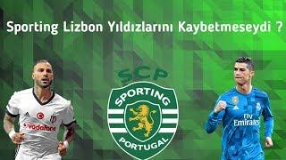 Sporting Lizbon Yıldızlarını Kaybetmeseydi Nasıl Bir İlk 11'İ Olurdu ?