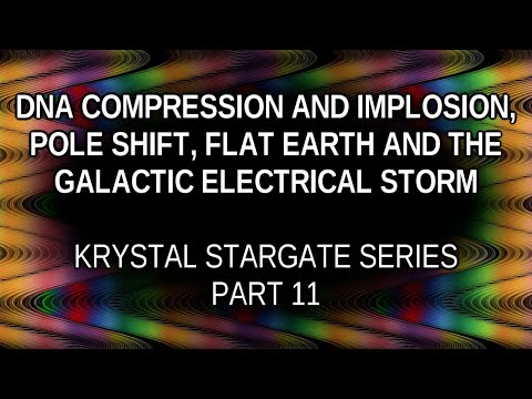 DNA Compression/Implosion, Pole Shift, Flat Earth, Galactic Storm (Krystal Stargate Series, Part 11) thumbnail