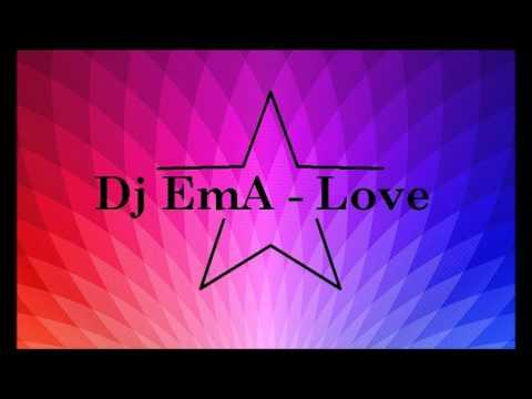Dj EmA - LOVE - 2015