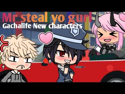 Mr Steal Yo Gurl ×Gachalife× {New Characters}