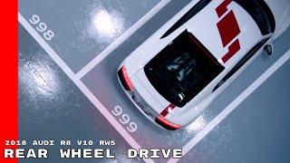 2018 Audi R8 V10 RWS - Rear Wheel Drive