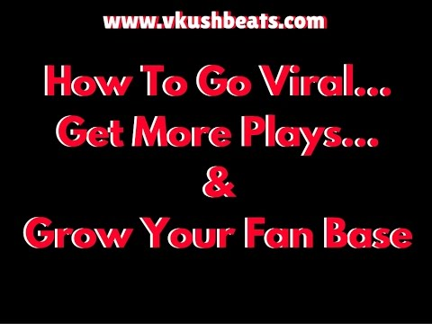 Music Marketing Strategies – Going Viral, Getting More Play And Growing Your Fanbase