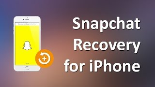 How to Recover Snapchat Photos and Videos on iPhone X/8/7/6s Plus