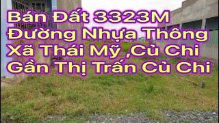 Bán đất 3323m xã Thái Mỹ Huyện Củ Chi đường nhựa thông