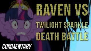 Download Video [Blind Commentary] Raven Vs Twilight Sparkle - Death Battle MP3 3GP MP4