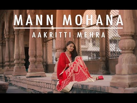 MANN MOHANA | BY AAKRITTI MEHRA