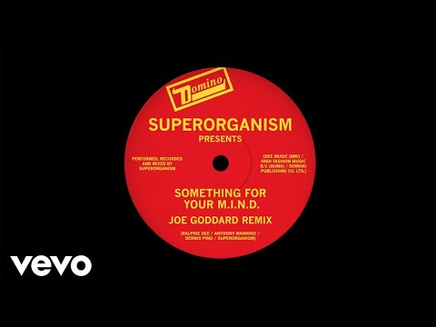 Superorganism - Something For Your M.I.N.D. (Joe Goddard Remix) (Official Audio)