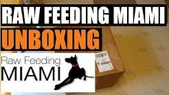 Raw Feeding Miami Unboxing Part 1