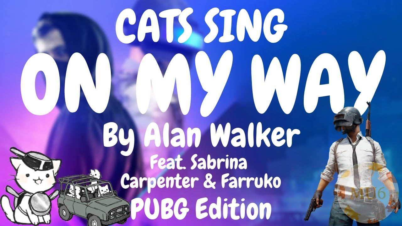 Cats Sing On My Way Pubg Edition Feat Sabrina Farruko By Alan
