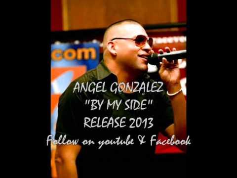 Angel Gonzalez -  BY MY SIDE
