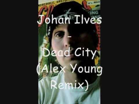Johan Ilves - Dead City (Alex Young Remix)