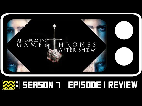 "Game Of Thrones Season 7 Episode 1 ""Dragonstone"" Review & After Show 