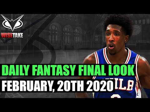 2/20 NBA DFS Picks | NBA Daily Fantasy Sports Final Look | NBA DraftKings & FanDuel