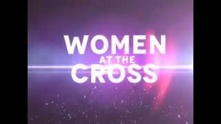 Women at the Cross, 7 Women - 7 Last Words  (2015)