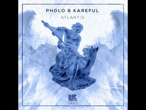 Pholo & Kareful - Atlantis