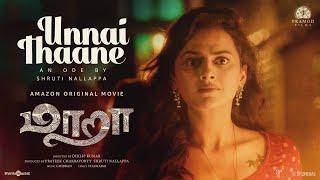 Maara | Unnai Thaane - An Ode by Shruti Nallappa | Ghibran | Thamarai | Dhilip Kumar