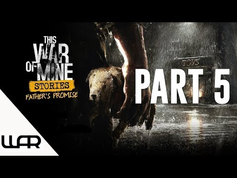 🐶 A FATHER'S PROMISE - PART 5 - THIS WAR OF MINE STORIES